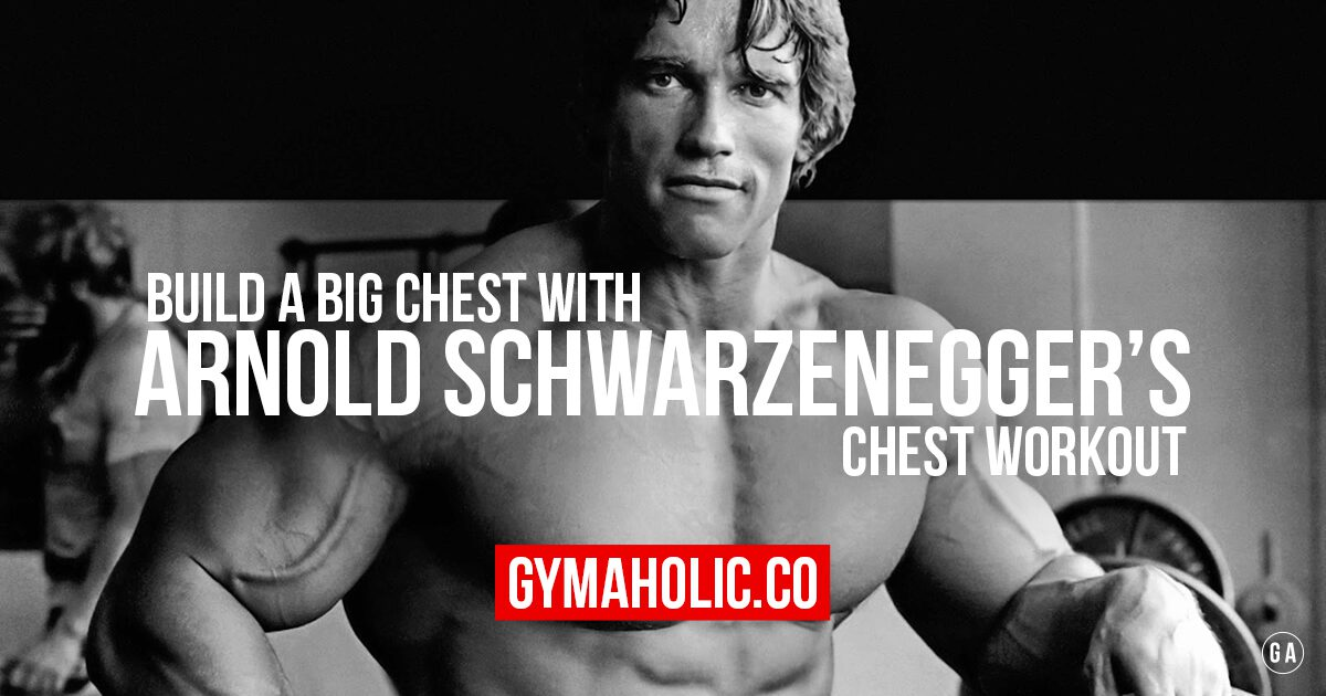 Arnold schwarzenegger chest workout malvernweather Choice Image