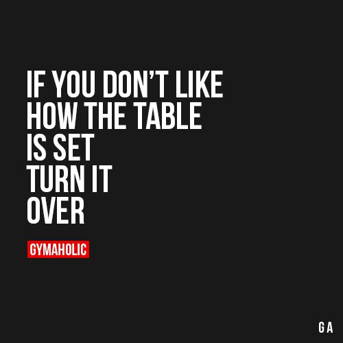 sc 1 st  Gymaholic.co & If You Donu0027t Like How The Table Is Set Turn It Over