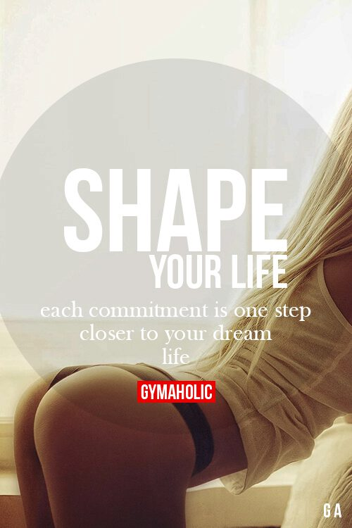 Shape Your Life!