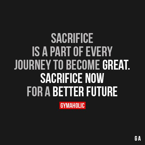 Sacrifice Is A Part Of Every Journey To Become Great