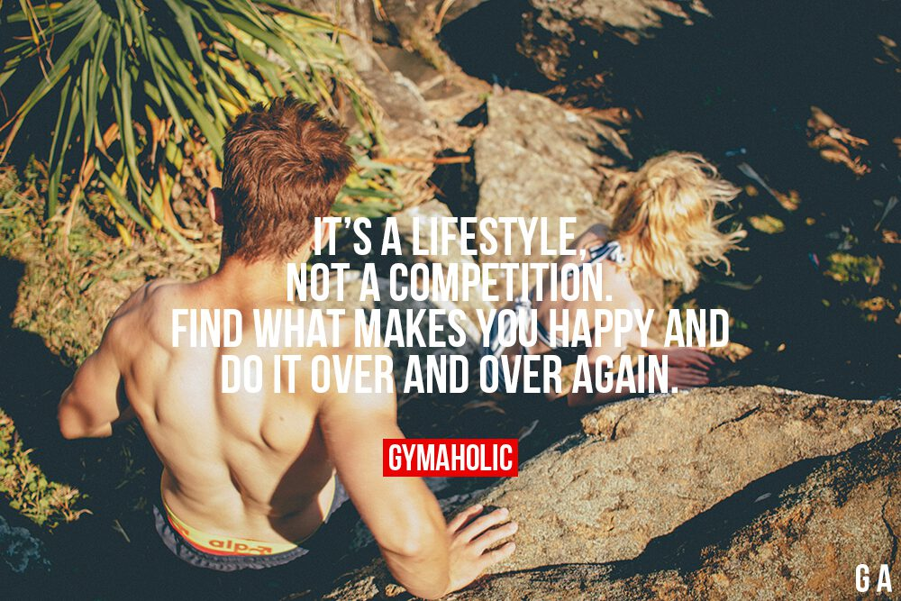 It's A Lifestyle, Not A Competition