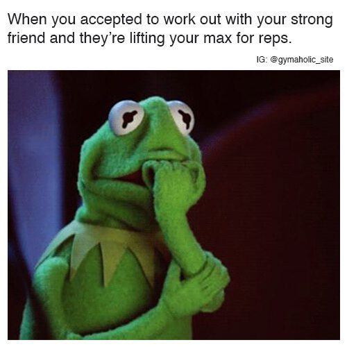 When You Accepted To Work Out With Your Strong Friend