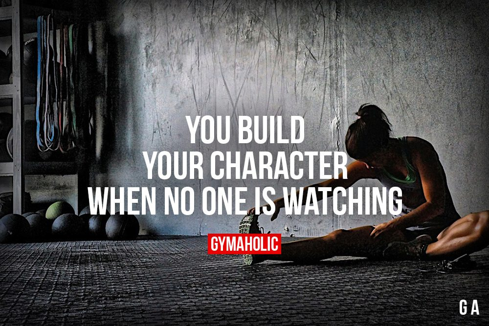 You Build Your Character