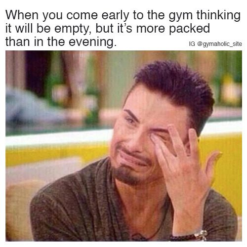 When You Come Early To The Gym Thinking It Will Be Empty