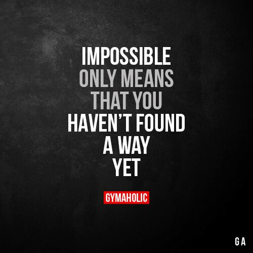 Impossible Only Means That