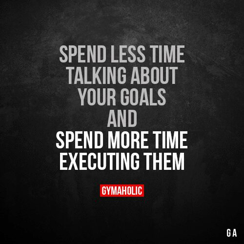 Spend Less Time Talking About Your Goals