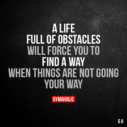 A Life Full Of Obstacles
