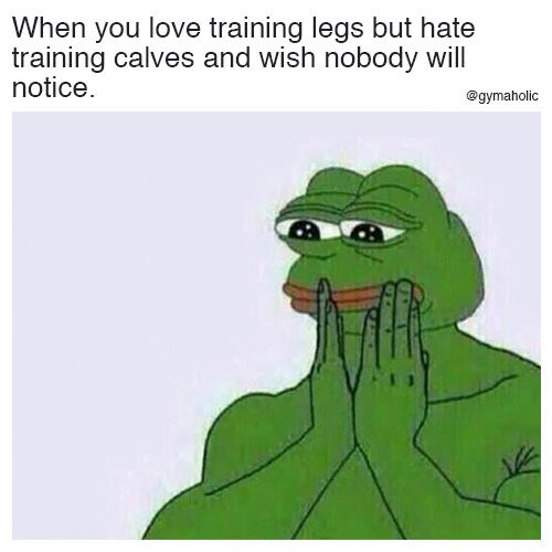 When you love training legs but hate training calves