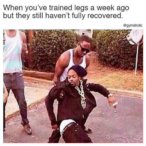 When you've trained legs a week ago