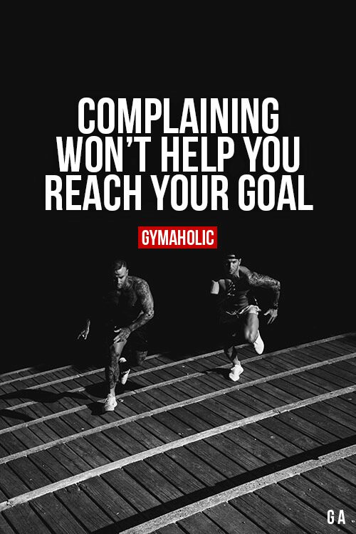 Complaining won't help you
