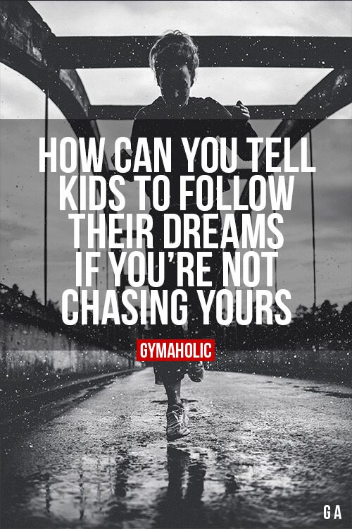 How can you tell kids to follow their dreams