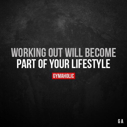 Working out will become