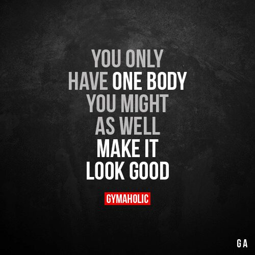 You only have one body