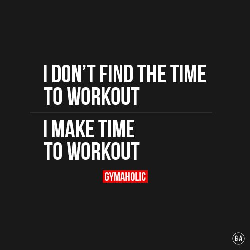 I Don T Find Time To Workout